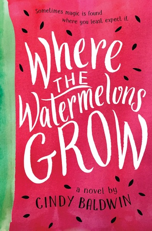 Where the Watermelons Grow by Cindy Baldwin | SLJ Review