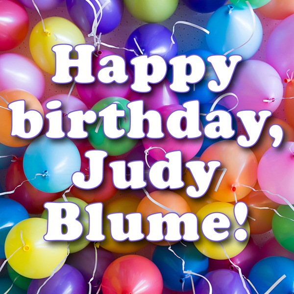 Celebrating Judy Blume—Her Work and Impact—on Her 80th Birthday