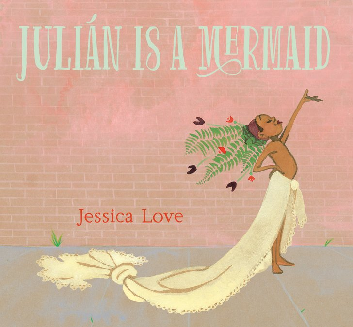 Julián Is a Mermaid by Jessica Love | SLJ Review