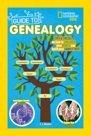 National Geographic Kids Guide to Genealogy by T.J. Resler | SLJ Review