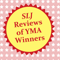 SLJ Reviews of the YMA Winners | ALA Midwinter 2018