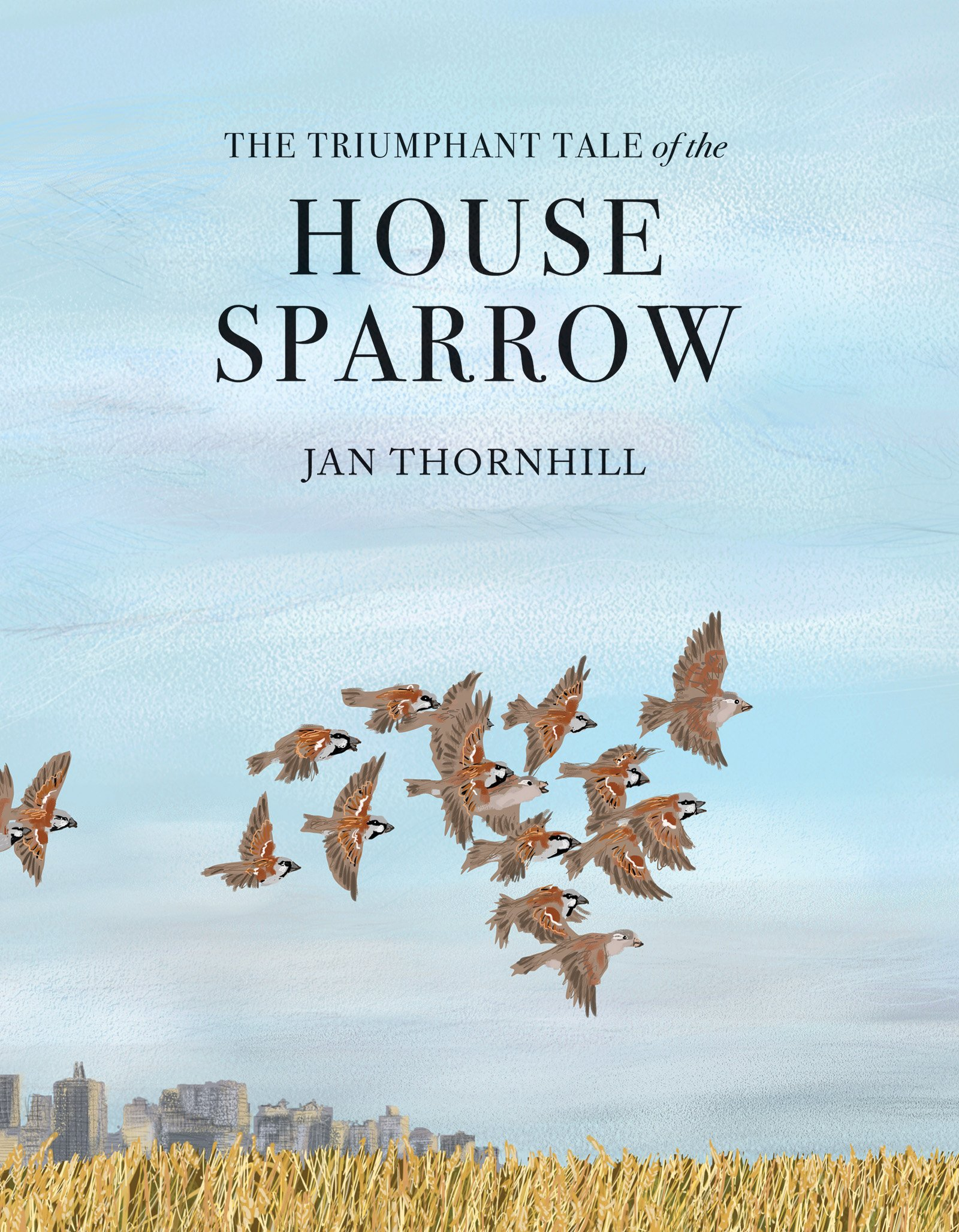 The Triumphant Tale of the House Sparrow | SLJ Review