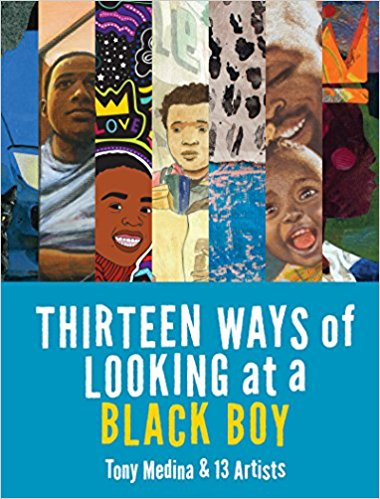 Thirteen Ways of Looking at a Black Boy by Tony Medina | SLJ Review