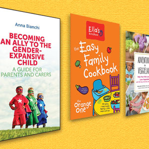 Gender Identity, Making Veggies Fun, & Other Parenting Titles