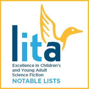 LITA's Inaugural Excellence in Children's and YA SciFi Lists