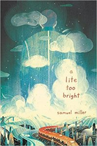 A Lite Too Bright by Samuel Miller | SLJ Review