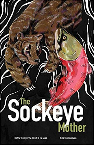 The Sockeye Mother by Hetxw'ms Gyetxw (Brett D. Huson) | SLJ Review