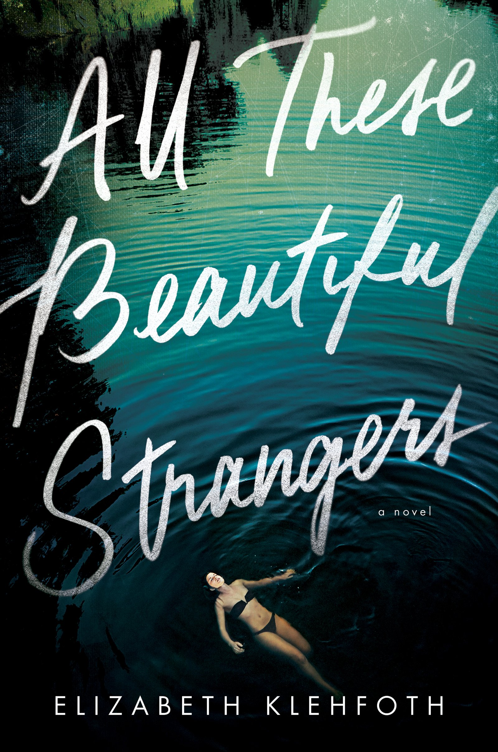 All These Beautiful Strangers by Elizabeth Klehfoth | SLJ Review