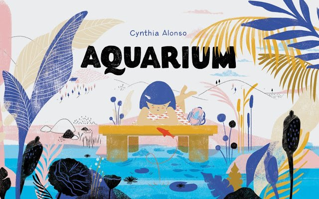 Aquarium by Cynthia Alonso | SLJ Review