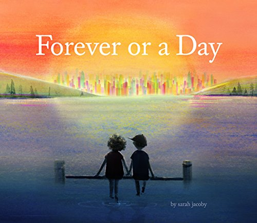 Forever or a Day by Sarah Jacoby | SLJ Review