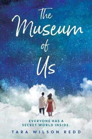 The Museum of Us by Tara Wilson Redd | SLJ Review