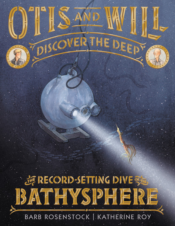 Otis and Will Discover the Deep by Barb Rosenstock | SLJ Review