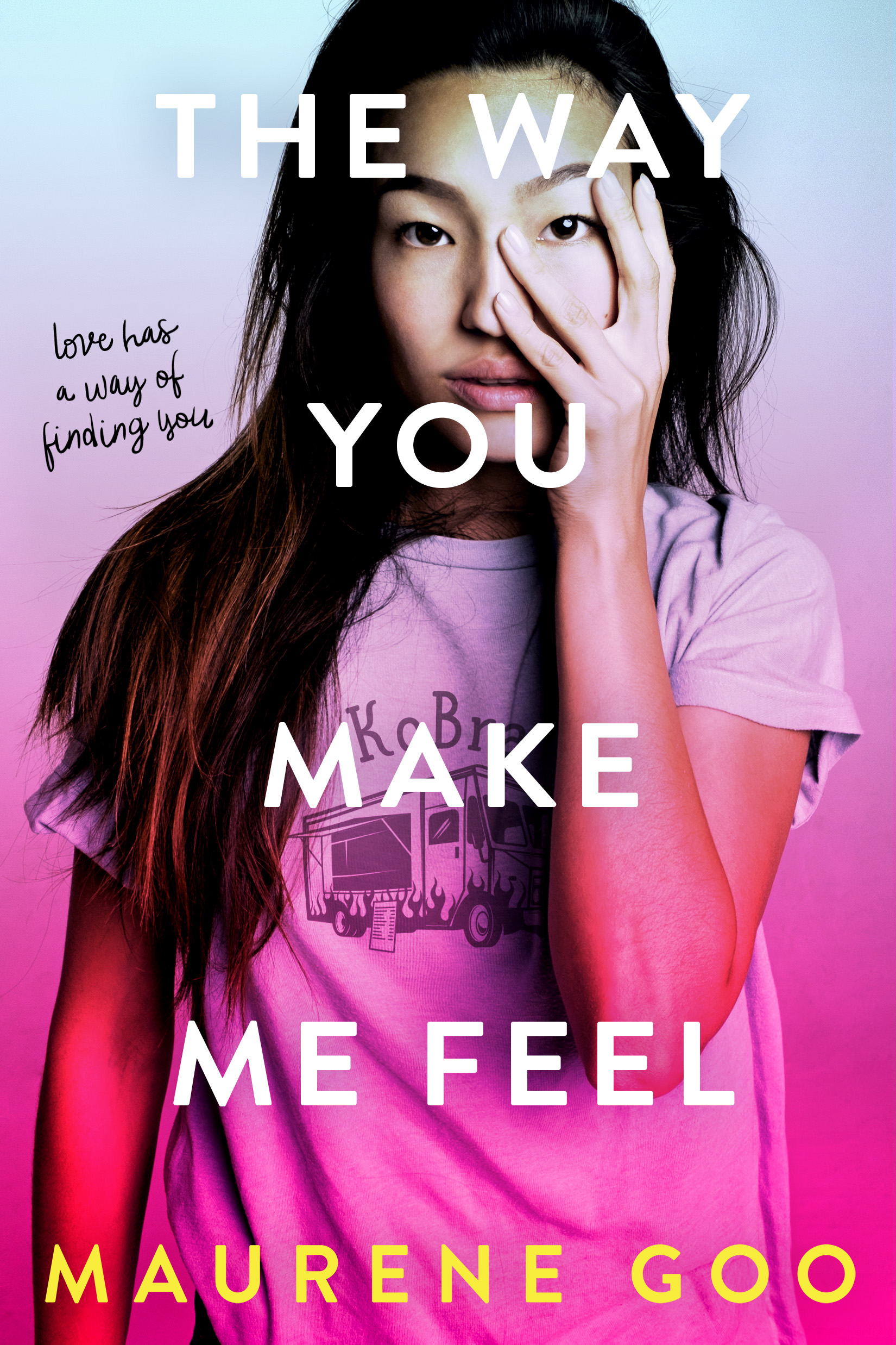 The Way You Make Me Feel by Maurene Goo | SLJ Review