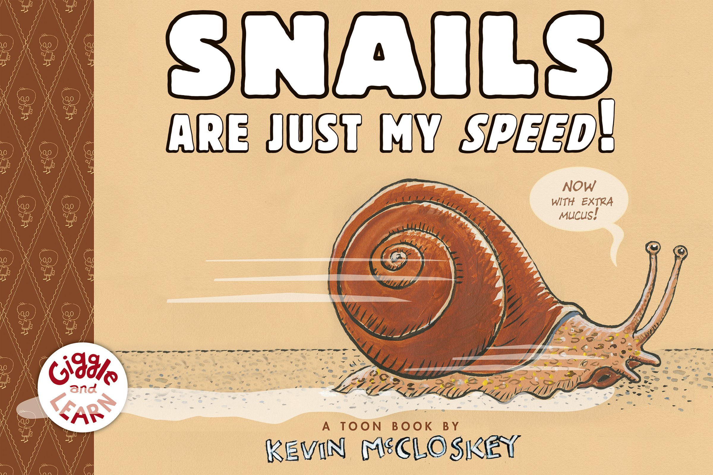 Snails Are Just My Speed! by Kevin McCloskey | SLJ Review