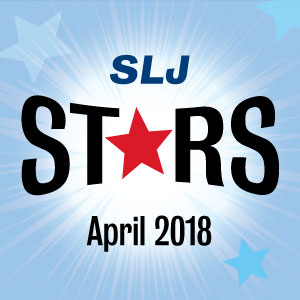 34 Can't-Miss Titles from SLJ's April 2018 Issue