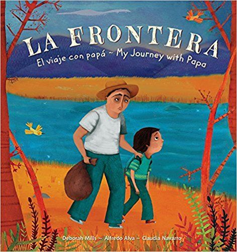 La Frontera by Alfredo Alva & Deborah Mills | SLJ Review