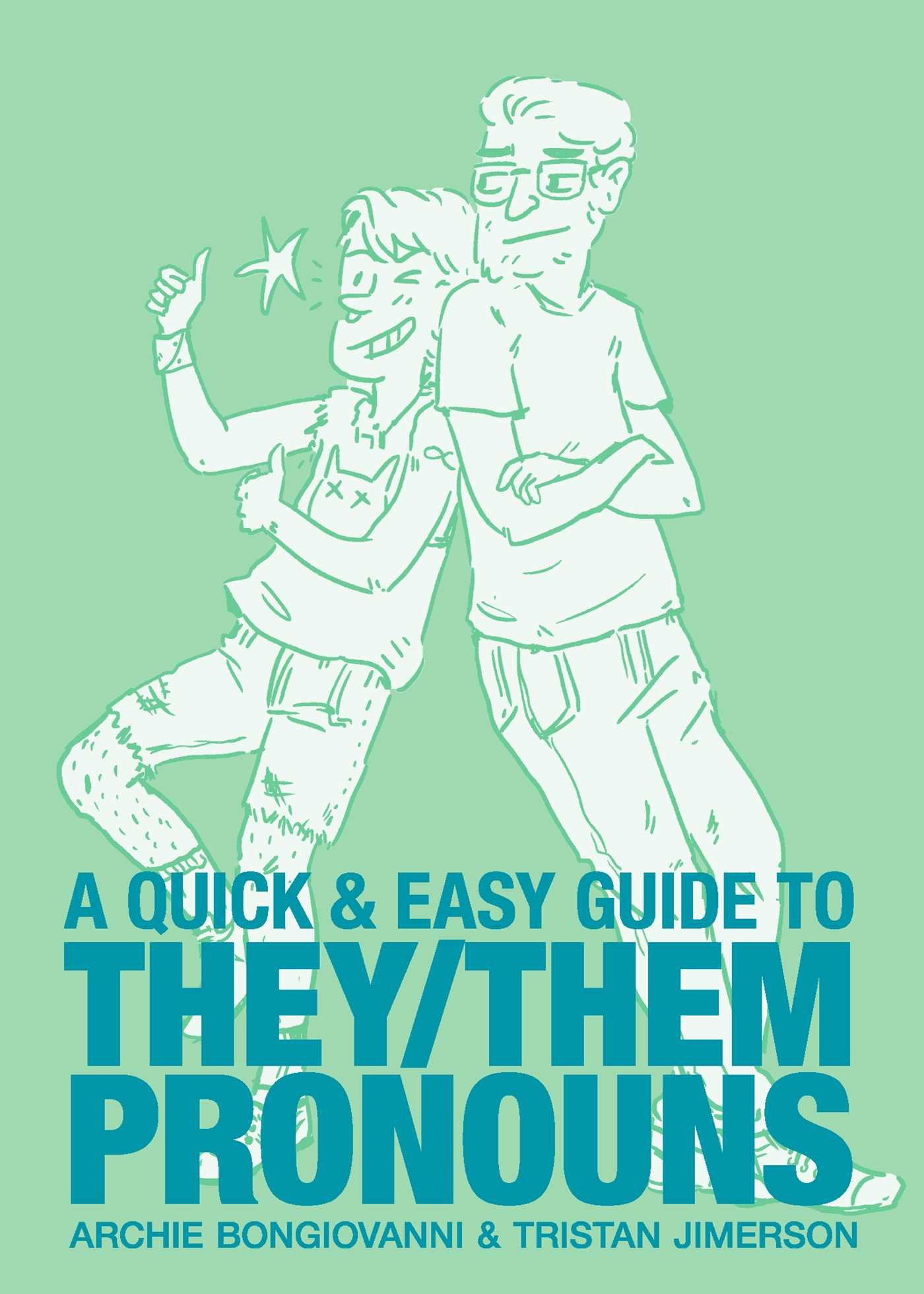 A Quick & Easy Guide to They/Them Pronouns by Archie Bongiovanni & Tristan Jimerson | SLJ Review