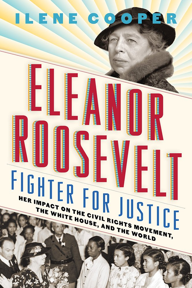 Eleanor Roosevelt, Fighter for Justice by Ilene Cooper | SLJ Review