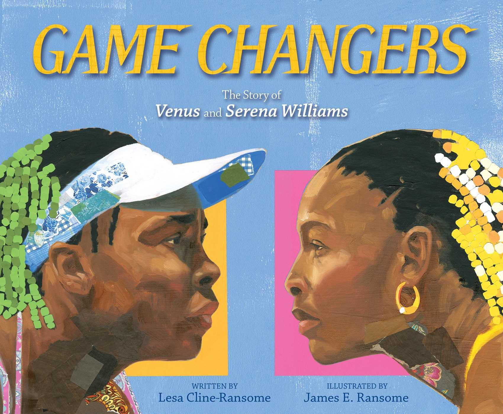 Game Changers by Lesa Cline-Ransome | SLJ Review