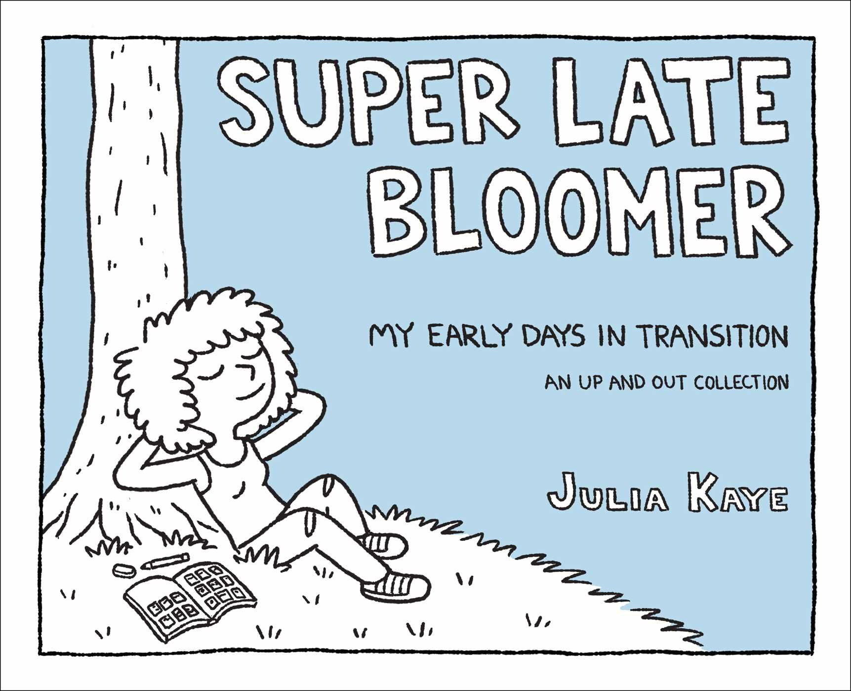 Super Late Bloomer by Julia Kaye | SLJ Review