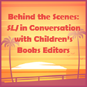 Behind the Scenes: SLJ in Conversation with Children's Books Editors