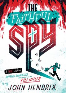 The Faithful Spy by John Hendrix | SLJ Review