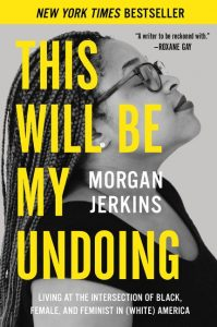 This Will Be My Undoing by Morgan Jerkins | SLJ Review