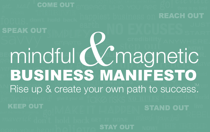 Mindful + Magnetic Manifesto