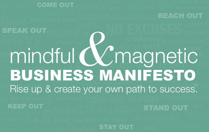 Mindful + Magnetic Manifesto