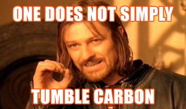 Do not tumble carbon meme