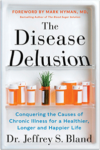 The disease delusion by Dr. Jeff Bland
