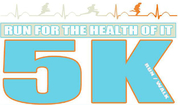 Run For The Health Of It 5K