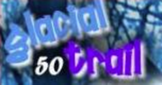 Glacial Trail 50
