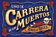 Carrera de los Muertos (Race of the Dead) 5K