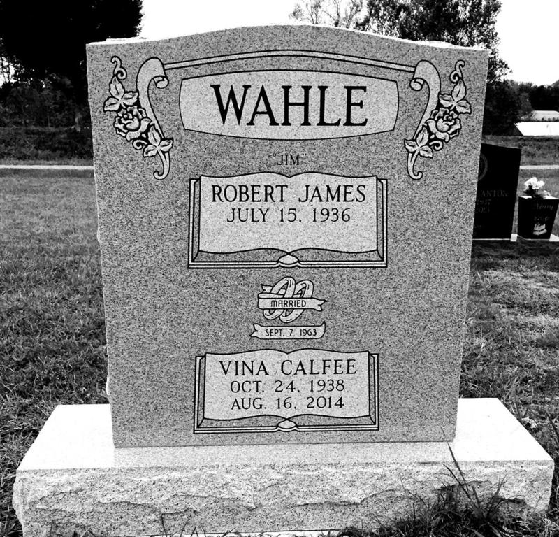 The Monument of Robert James Jim  Vina Calfee Wahle