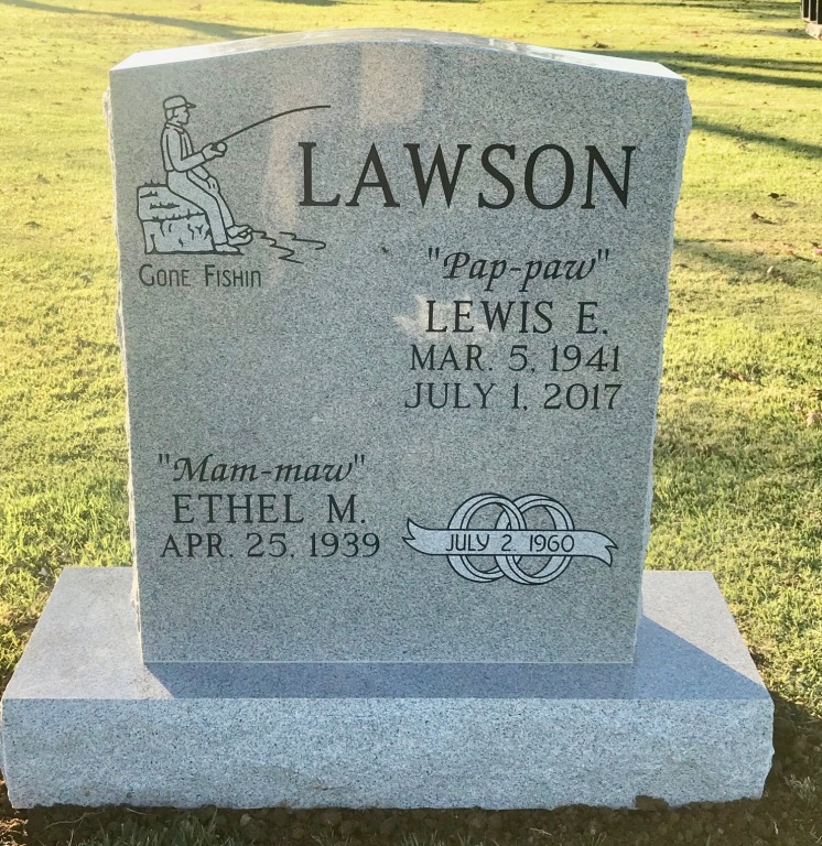 The Monument of Lewis E. Pap-paw  Ethel M. Mam-maw Lawson