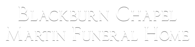 Obituary Archive | Blackburn Chapel-Martin Funeral Home
