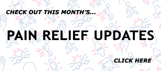 Monthly Pain Relief Updates
