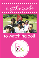 Girl's Guide To Watching Golf - click to view details