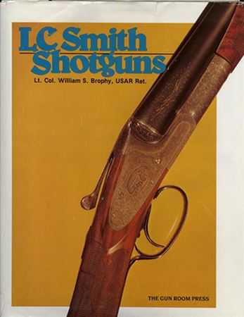 L.C. Smith Shotguns by William S. Brophy