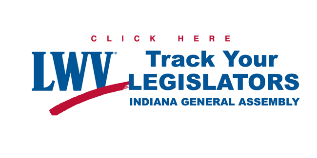 Click Here to Track your Legislators at the Indiana General Assembly