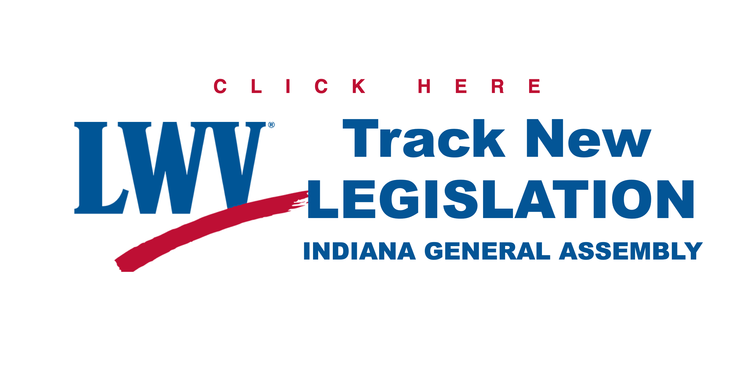 Click Here to Track New Legislation from Indiana General Assembly