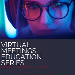 Virtual Meetings Education Series