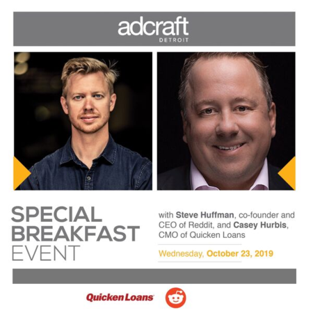 Special event with Steve Huffman, co-founder and CEO of Reddit, and Casey Hurbis, CMO of Quicken Loans. Attendees will enjoyed a networking breakfast prior to the program.