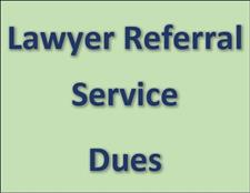 Lawyer Referral Service Dues - click to view details