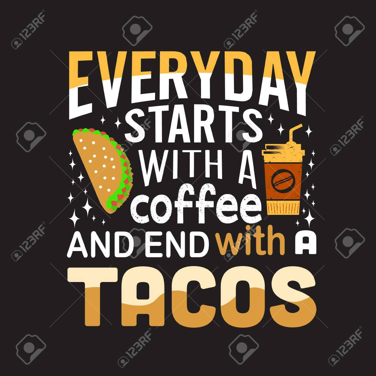 Coffee and Tacos