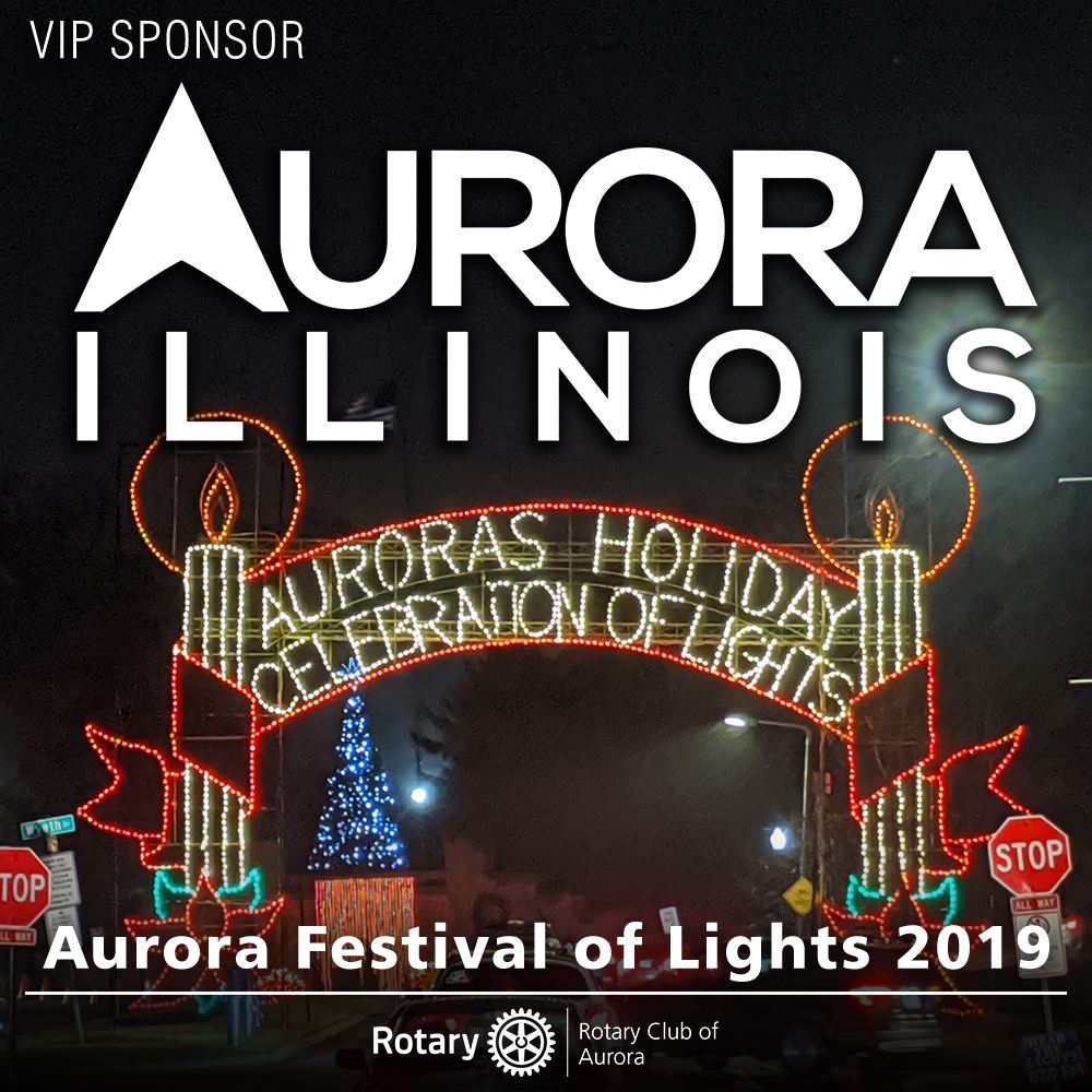 Festival of Lights 2019 Rotary club of Aurora, Il and City of Aurora Il.  2019 sponsors