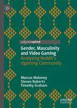 Gender, Masculinity and Video Gaming Analysing Reddit