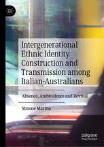 Intergenerational Ethnic Identity Construction and Transmission among Italian_Australians