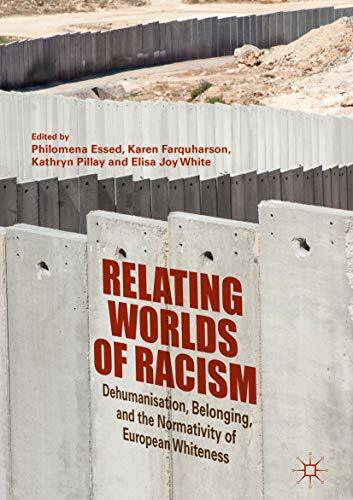 Relating Worlds of Racism, Dehumanisation
